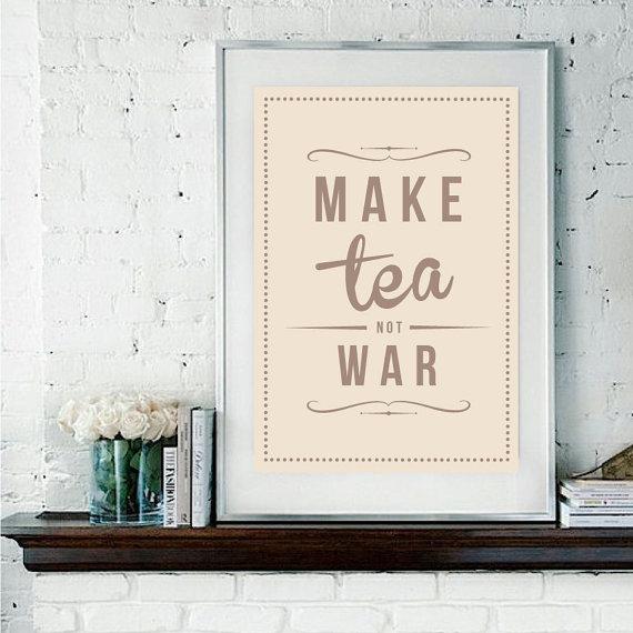 make tea not war print